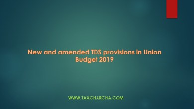 Photo of New and amended TDS provisions proposed in Union Budget 2019