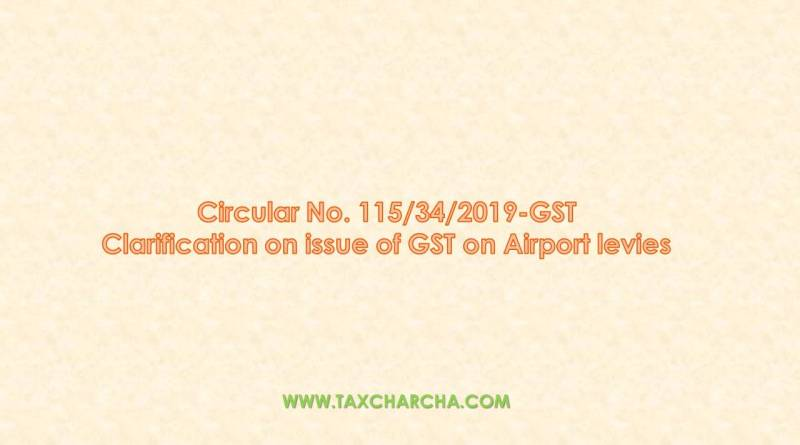 Ciruclar no. 115/2019 – Clarification on issue of GST on Airport levies