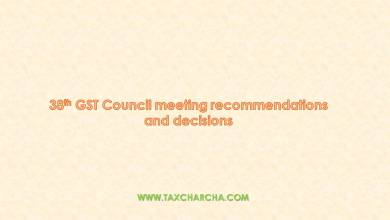 Photo of Recommendations and decisions of 38th GST council meeting