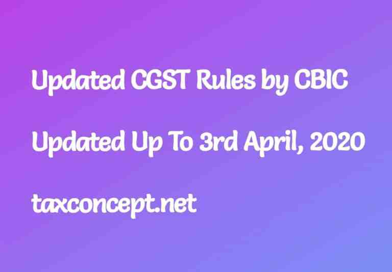 UPDATED CGST RULES BY CBIC (UPDATED UP TO 3rd APRIL, 2020)