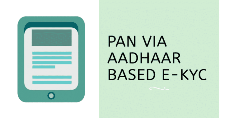 GET INSTANT PAN FOR FREE THROUGH AADHAAR BASED E-KYC