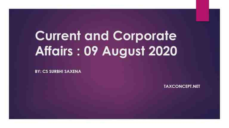 CURRENT AND CORPORATE AFFAIRS : 9 AUGUST 2020