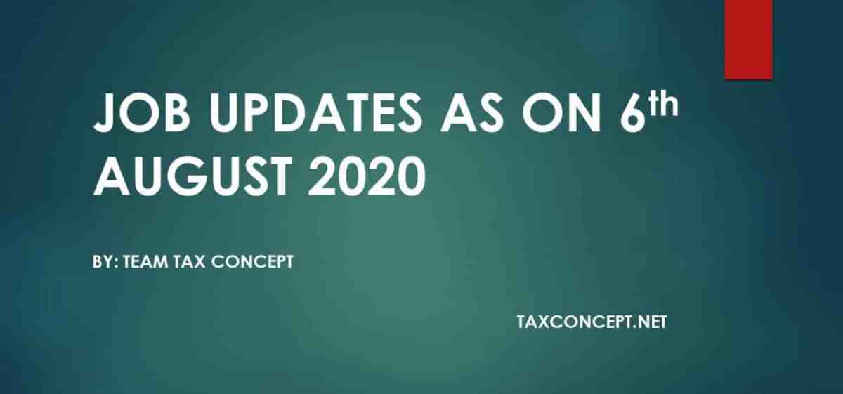 Job Updates as on 6th August 2020