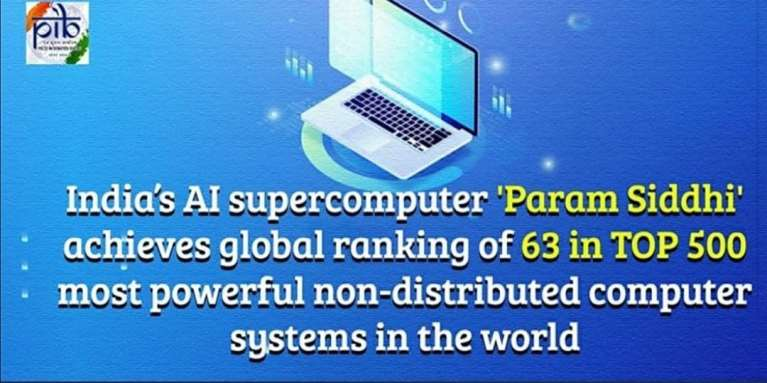 "India's Artificial Intelligence supercomputer ""Param Siddhi"" achieved 63rd rank among top 500 most powerful non-distributed computer systems in world"