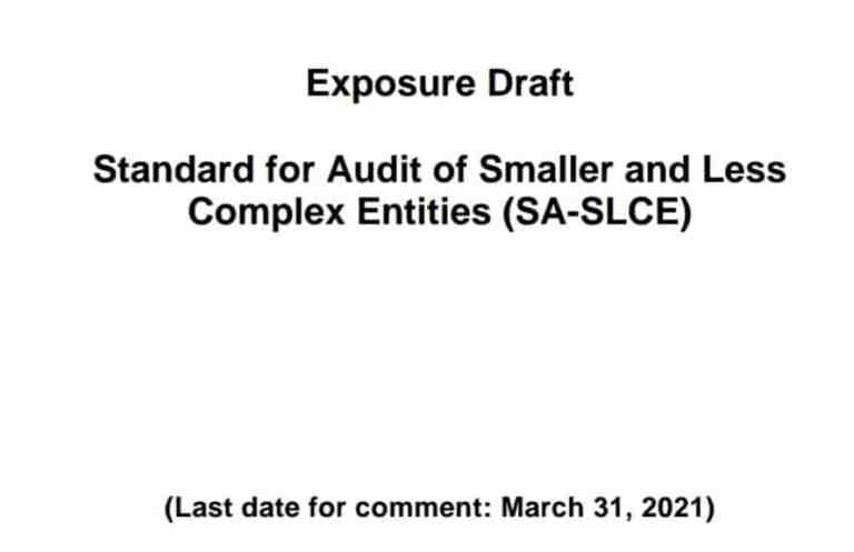 Exposure Draft Standard for Audit of Smaller and Less Complex Entities (SA-SLCE)