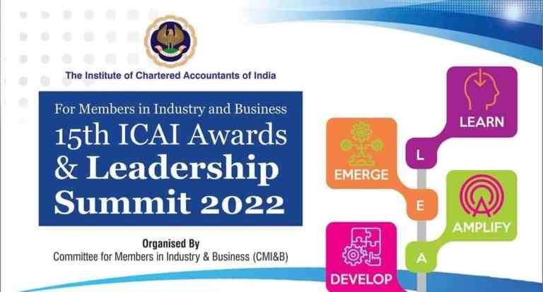 CMIB of ICAI is organizing the 15th ICAI Awards & Leadership Summit 2022