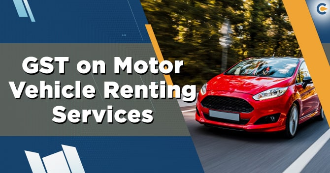 Whether RCM is applicable on Renting of Motor Vehicle from an UNREGISTERED SUPPLIER?