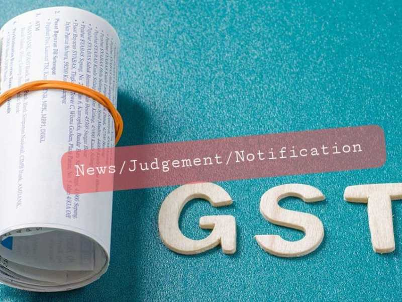 Latest GST Portal Weekly News, Information, Judicial, Notifications & Announcements [Period 27/09/21 to 03/10/21]