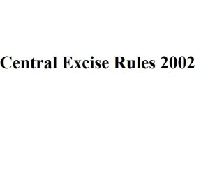 CENTRAL EXCISE RULES 2002