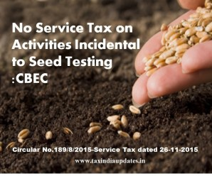 No Service Tax on Activities Incidental to Seed Testing