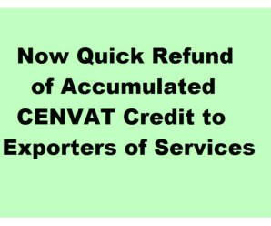 Now Quick Refund of Accumulated CENVAT Credit to Exporters of Services