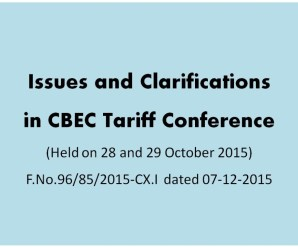 Issues and Clarifications in CBEC Excise Tariff Conference held on 28 and 29 October 2015