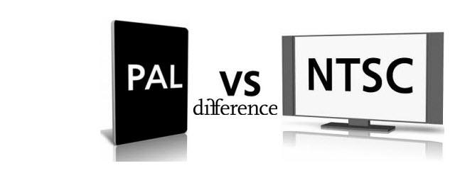 PAL Nedir ? , NTSC Nedir ? Aralarındaki fark nedir?