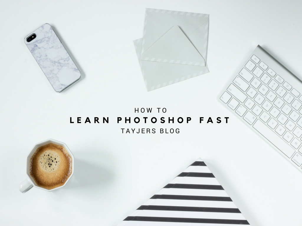 TAYJERS BLOG | LEARN PHOTOSHOP FAST
