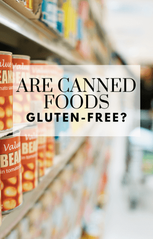 Are canned foods gluten-free_ - Tayler Silfverduk DTR - celiac-safe food, celiac safe food, canned food, tinned food, canned foods, gluten-free food, gluten-free label reading, label reading, gluten-free label case study, celiac nutrition, gluten-free nutrition