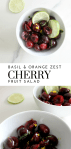Basil Orange Zest Cherry Fruit Salad - Tayler Silfverduk - Looking for a crowd-pleasing fruit salad that people will be talking about for weeks after? This fruit salad is sure to do the trick! It's zesty, it's fresh, and it's delicious. It invovles a minimal ingredient list and a short amount of prep time.