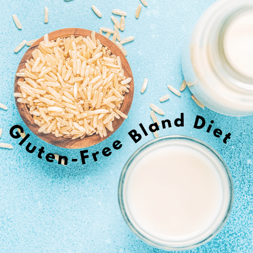 Gluten-Free Bland Diet: A Complete Guide