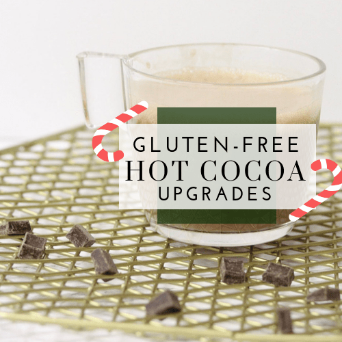 Gluten-Free Hot Cocoa Upgrades
