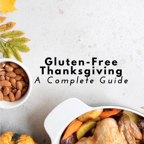 Gluten-Free Thanksgiving A Complete Guide - A Celiacs Guide to Surviving Thanksgiving - - Tayler Silfverduk - Celiac Dietitian