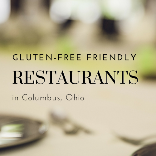 Gluten-Free Friendly Restaurants in Columbus