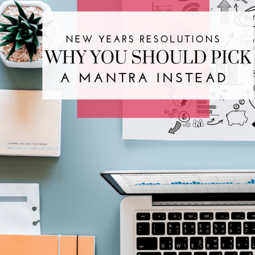 New Years Resolutions: Why you should pick a Mantra Instead