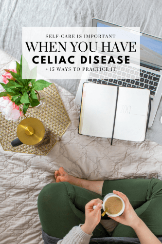 Self-Care is Important When You Have Celiac Disease + 15 Way to Practice it -Self-care and celiac disease + 15 ways to practice it - Tayler Silfverduk DTR - practicing self-care when you have celiac disease, #celiac #coeliac #celiaclife #coeliaclife #glutenfreeliving #glutenfreelifestyle #glutenfreelife #selfcare #selfcompassion #selflove #howtopracticeselfcare #rd2be #celiacdietitian #glutenfreedietitian, selfcare is important, how to practice self-care, gluten-free selfcare
