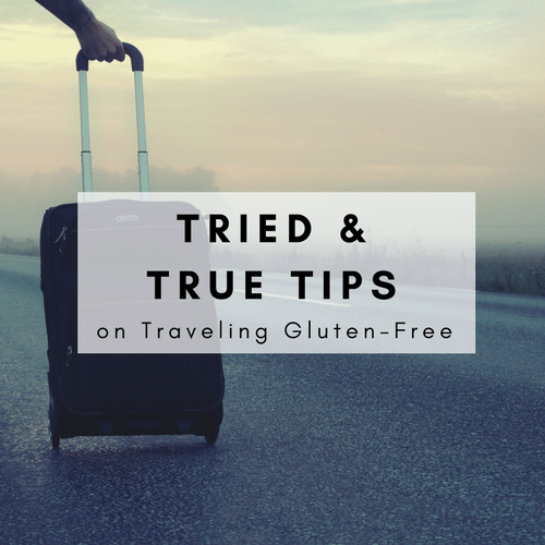 Tried and True Tips on Traveling Gluten-Free