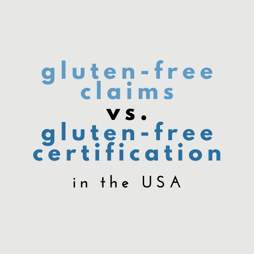 difference between gluten-free claims and gluten-free certifications