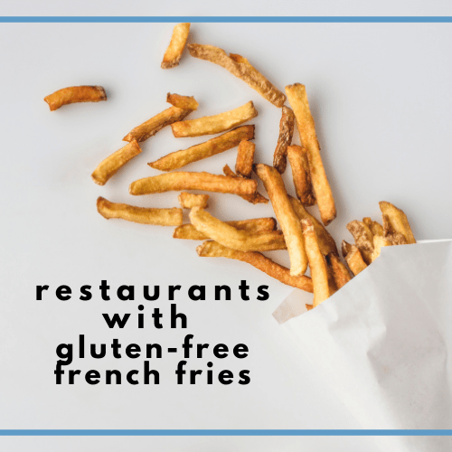 Restaurants with Gluten-Free French Fries