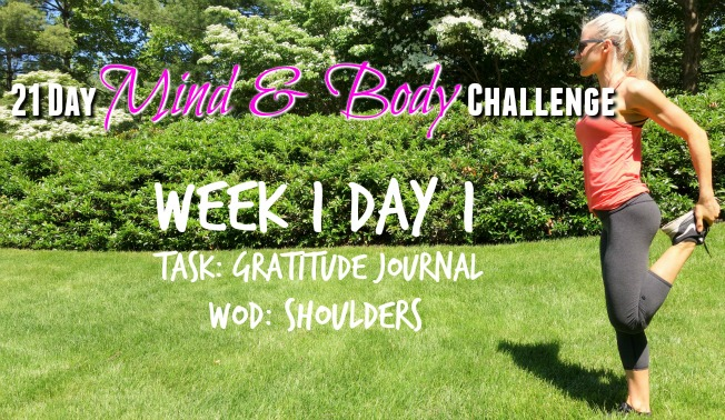 Day 1 of 21 Day Mind & Body Challenge