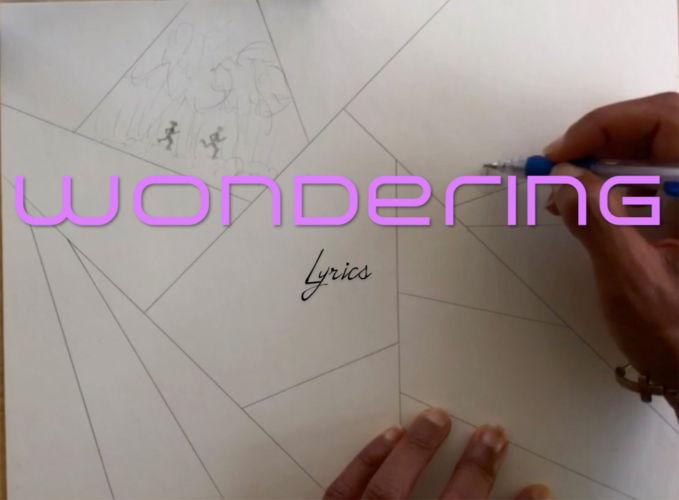 Wondering Lyric Video