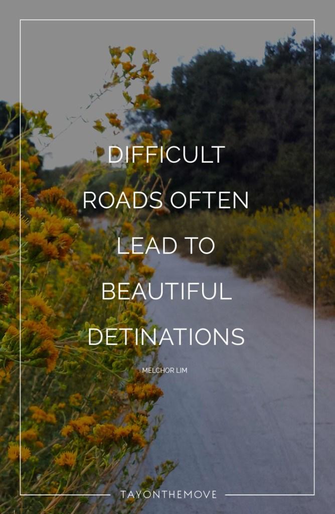 Difficult roads often
