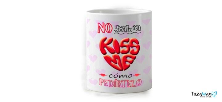 Taza San Valentín Kiss Me