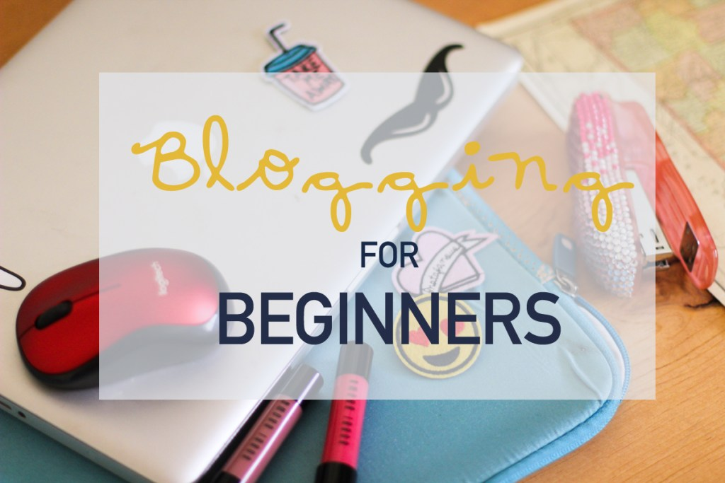 Blogging for Beginners (If I'd known then what I know now)