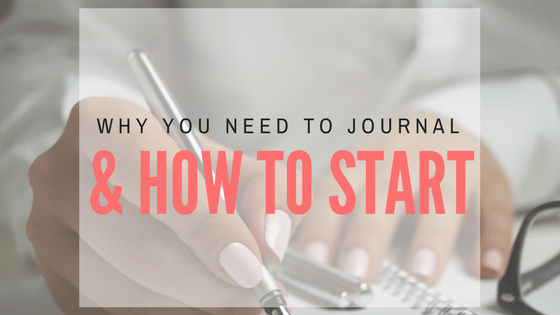 Why you need to journal & how to start