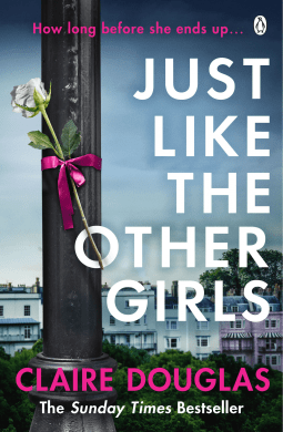 Just Like the Other Girls by Claire Douglas is a jaw-dropping masterpiece