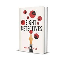 Eight Detectives by Alex Pavesi is a clever and original read