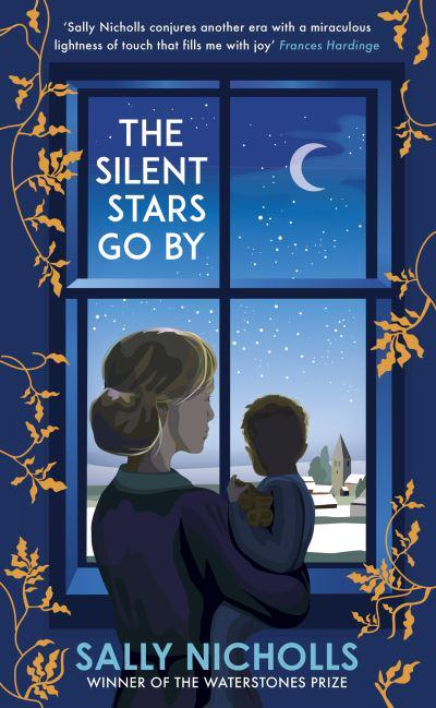 'The Silent Stars Go By' by Sally Nicholls is the perfect Christmas read