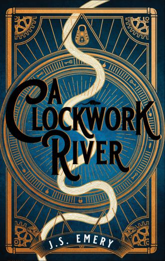 The Clockwork River is the stunning and riveting debut from J.S Emery.
