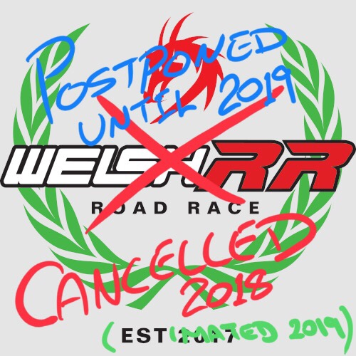 2018 Welsh Road Race Postponed / Cancelled