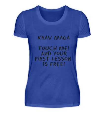 Krav Maga Touch me! And Your First.. - Damenshirt-2496