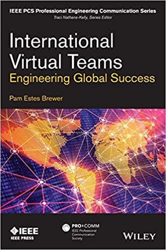 International Virtual Teams: Engineering Global Success (IEEE PCS Professional Engineering Communication Series)