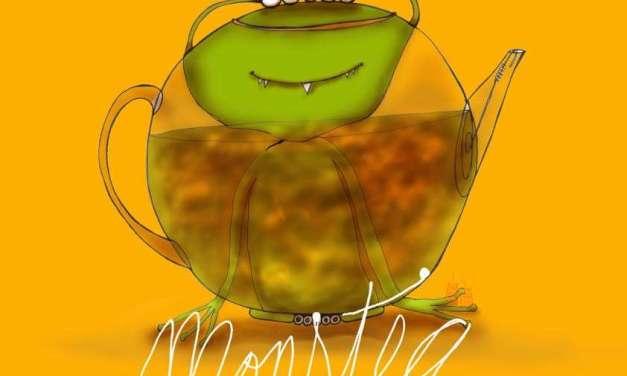 What My Tea Says to Me: MonsTEA