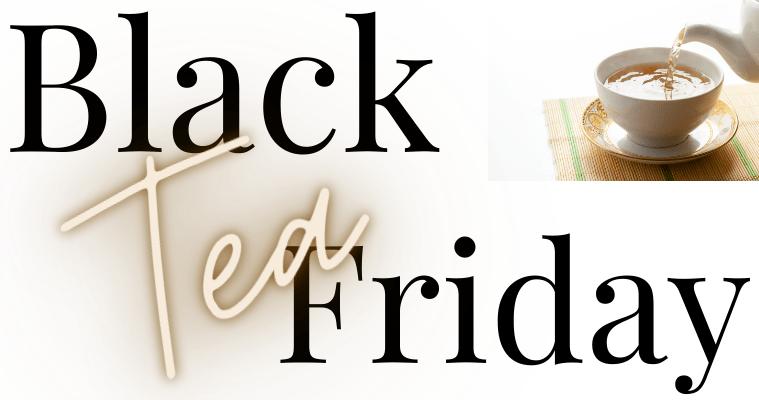 Black Tea Friday Header image