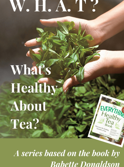 An Overview of How Tea Helps Prevent and Fight Disease