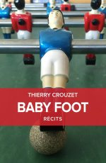 Thierry Crouzet - Baby-Foot