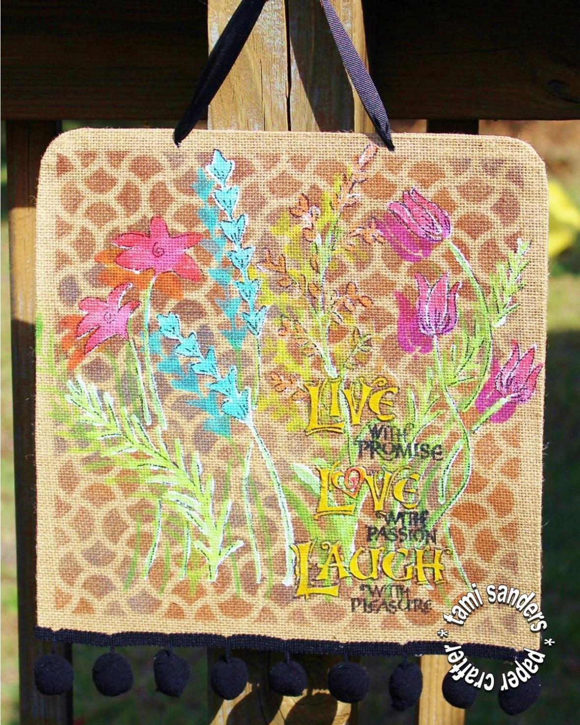 live love laugh wallhanging - tcw,the crafter's workshop,home decor,burlap decor,garden, flowers, inked stencil,vera style,tami sanders - 1 shwm