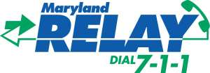 (Maryland Relay logo) Top in blue: MARYLAND. Middle in large text: RELAY. Bottom right in green text: DIAL 7-1-1. Left of RELAY is a design of two arrows, in green, one pointing left, the other right. Design becomes a white line going through RELAY, coming out at right becoming green again design of a telephone.