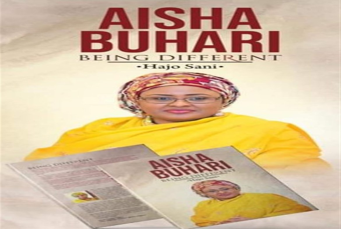 Aisha Buhari Being Different – A Book On The Nigerian First Lady To Be Published