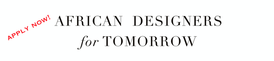 Go Ahead! Apply to the African Designers for Tomorrow Competition brought to you by FA254